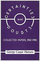 Certainties and doubts : collected papers, 1962-1985