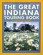The great Indiana touring book : 20 spectacular auto tours