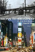 Bronx to Broadway : a life in show business