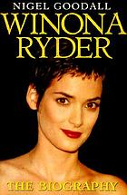Winona Ryder : the biography