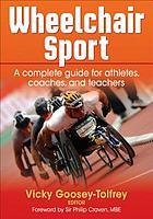 Wheelchair sport : a complete guide for athletes, coaches, and teachers