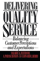 Delivering quality service : balancing customer perceptions and expectations
