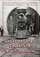 Great Railroad Tunnels of North America.