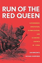 Run of the Red Queen : government, innovation, globalization, and economic growth in China