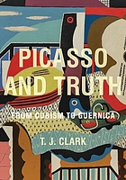 Picasso and truth : from Cubism to Guernica