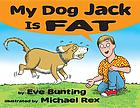 My dog Jack is fat
