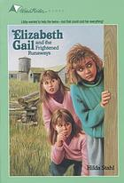 Elizabeth Gail and the frightened runaways