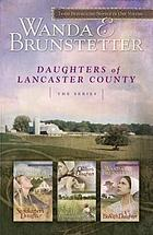 Daughters of Lancaster County : the series