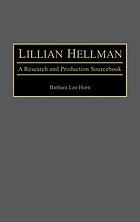 Lillian Hellman : a research and production sourcebook