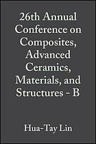 26th Annual Conference on Composites, Advanced Ceramics, Materials, and Structures, A-[B] : January 13-18, 2002, Cocoa Beach, Florida