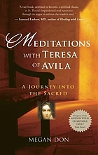 Meditations with Teresa of Avila : a journey into the sacred