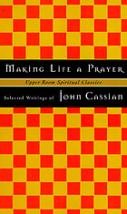Making life a prayer : selected writings of John Cassian