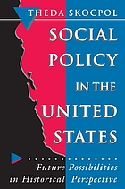 Social policy in the United States : future possibilities in historical perspective