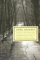 Long journey : contemporary Northwest poets