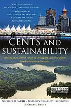 Cents and sustainability : securing our common future by decoupling economic growth from environmental pressures