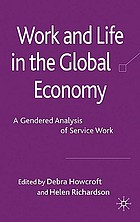 Work and life in the global economy : a gendered analysis of service work