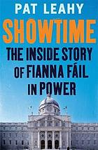 Showtime : the inside story of Fianna Fáil in power