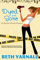 Dyed and gone : an Azalea March mystery