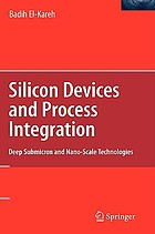 Silicon devices and process integration : deep submicron and nano-scale technologies
