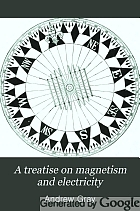 A treatise on magnetism and electricity;