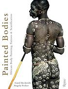 Painted bodies : African body painting, tattoos & scarification
