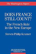 Does France still count? : the French role in the New Europe