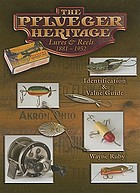 The Pflueger heritage : lures & reels, 1881-1952 : identification & value guide