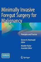 Minimally invasive foregut surgery for malignancy : principles and practice