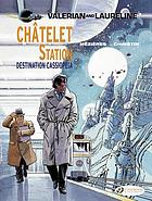 Valerian and Laureline. 9, Châtelet Station, destination Cassiopeia