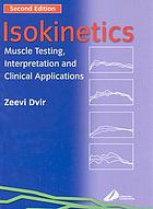 Isokinetics : muscle testing, interpretation, and clinical applications