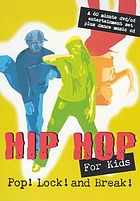 Hip hop for kids. Pop! Lock! and Break!
