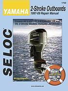 Seloc Yamaha outboards, 1997-03 repair manual, all 2-stroke engines.