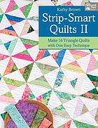 Strip-smart quilts II : make 16 triangle quilts with one easy technique
