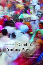 Gandhi's printing press : experiments in slow reading