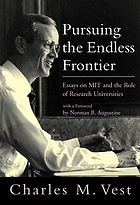 Pursuing the endless frontier : essays on MIT and the role of research universities : essays