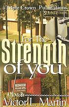 For the strength of you : a novel