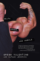Death, drugs, and muscle : the Gregg Valentino story
