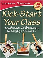 Kick-start your class : academic icebreakers to engage students