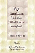 What reading research tells us about children with diverse learning needs : bases and basics