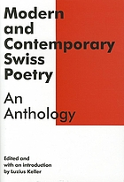 Modern and contemporary Swiss poetry : an anthology