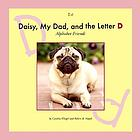 Daisy, my dad, and the letter D