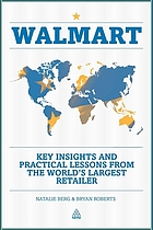 Walmart : key insights and practical lessons from the world's largest retailer