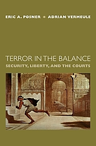 Terror in the balance : security, liberty, and the courts