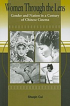 Women through the lens : gender and nation in a century of Chinese cinema