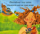 Zlotowlosa i trzy misie = Goldilocks and the three bears