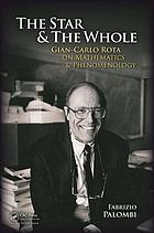 The star and the whole : Gian-Carlo Rota on mathematics and phenomenology