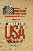 Stress testing the USA : public policy and reaction to disaster events