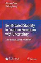 Belief-based stability in coalition formation with uncertainty : an intelligent agents' perspective