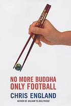 No more Buddha, only football