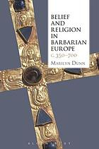 Belief and Religion in Barbarian Europe c. 350-700.